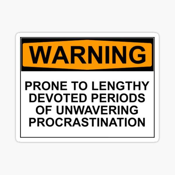 Warning: Procrastination!